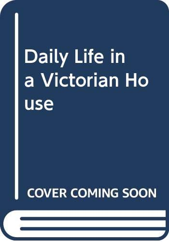 9780600586845: Daily Life in a Victorian House