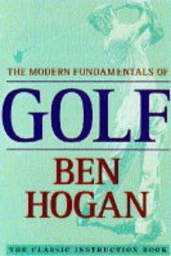 The Modern Fundamentals of Golf (0600587010) by Hogan, Ben