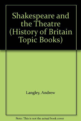 9780600588344: Shakespeare and the Theatre (History of Britain Topic Books)