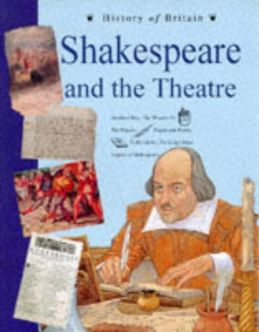 9780600588351: Shakespeare and the Theatre (History of Britain Topic Books)