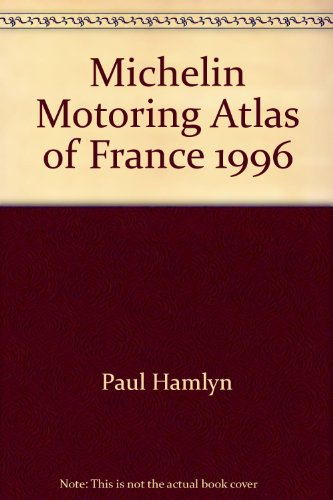 Michelin Motoring Atlas of France (0600589145) by Paul Hamlyn