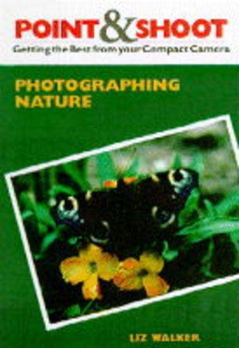 9780600589389: Photographing Nature (Point-and-shoot) (Point & Shoot)