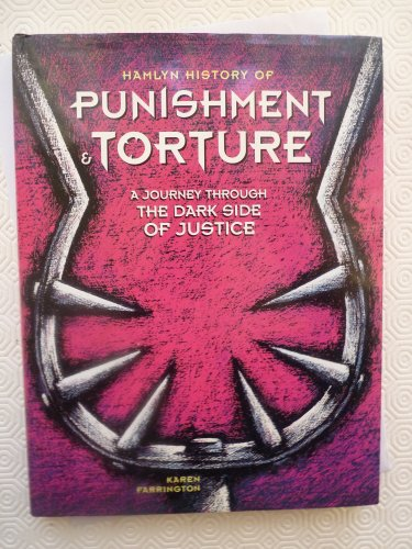 Hamlyn History of Punishment and Torture (English: Farrington, Karen