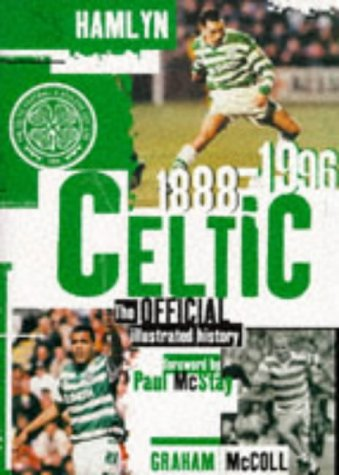 9780600590781: Celtic: The Official Illustrated History, 1888-1996