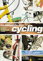 The Complete Book of Cycling (060059145X) by Reid, Carlton; etc.; Vincent, Paul; Joyce, Dan