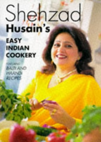 Shehzad Husain's Easy Indian Cookery (0600591956) by Husain, Shehzad