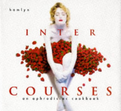 Intercourses: An Aphrodisiac Cookbook (060059209X) by Martha Hopkins; Randall Lockridge