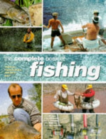 9780600592105: The Complete Book of Fly Fishing: Tackle, Techniques, Species, Bait
