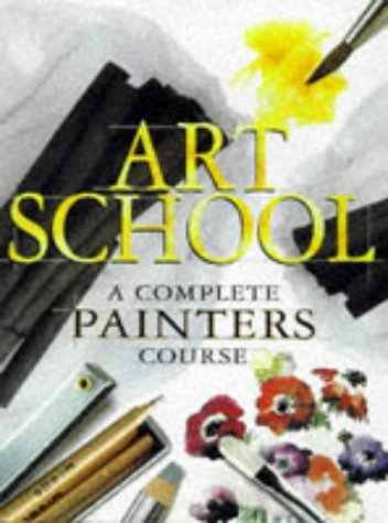 9780600592662: The Hamlyn Art School: A Complete Painters Course