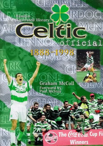 9780600595977: Celtic: The Official Illustrated History, 1888-1998 (Hamlyn illustrated history)