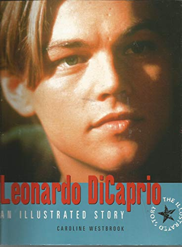 9780600596493: Leonardo DiCaprio (An Illustrated Story) (An Illustrated Story)