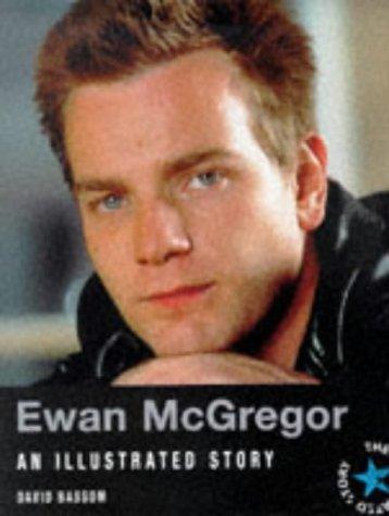 Ewan McGregor: An Illustrated Story - Bassom, David