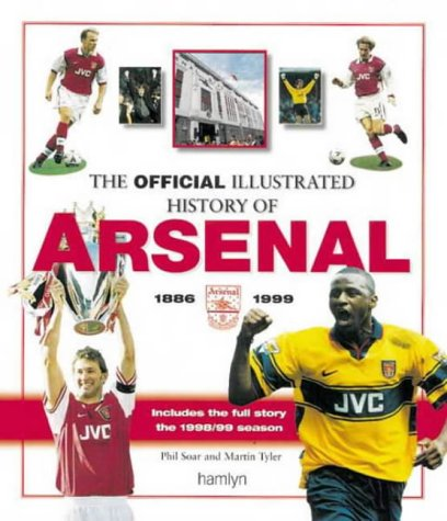 The Official Illustrated History of Arsenal (0600596931) by Phil Soar; Martin Tyler