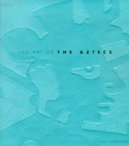 9780600597100: The Art of the Aztecs
