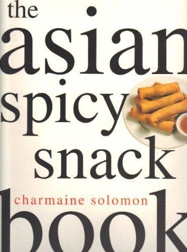 9780600597315: The Asian Spicy Snack Book