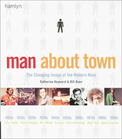 9780600598329: Man About Town: The Changing Image of the Modern Male