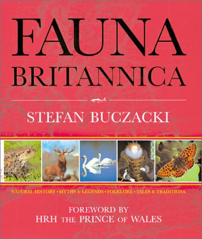Fauna Britannica: Natural History - Myths & Legend - Folklore - Tales & Traditions: ...