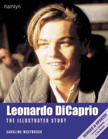 Leonardo Dicaprio: The Illustrated Story: Westbrook, Caroline