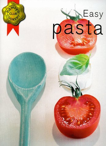 9780600599081: Easy Pasta (Hamlyn Cookery Club)