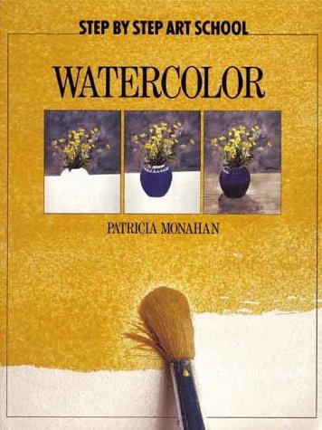 9780600599548: Watercolor (Step By Step Art School)