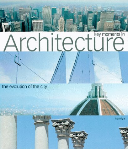 9780600600046: Key Moments in Architecture: The Evolution of the City