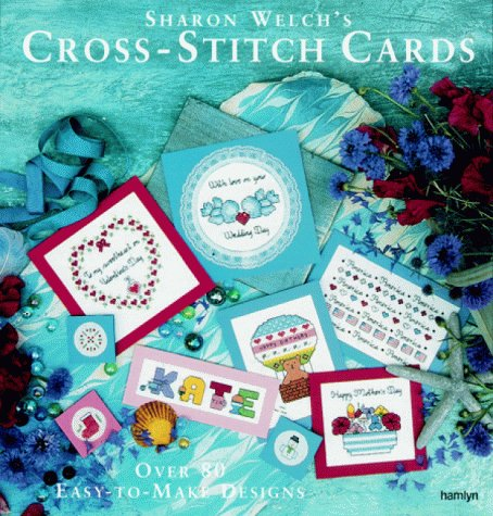 9780600600251: Sharon Welch's Cross-stitch Cards: Over 80 Easy-to-make Designs
