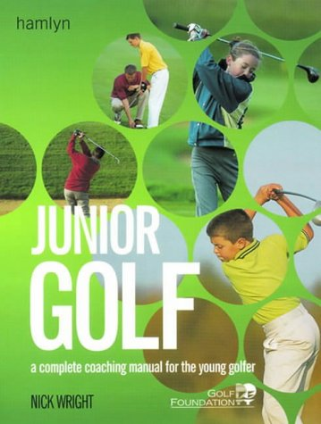 9780600600435: Junior Golf: A Complete Coaching Manual for the Young Golfer