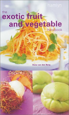 9780600600558: The Exotic Fruit and Vegetable Handbook