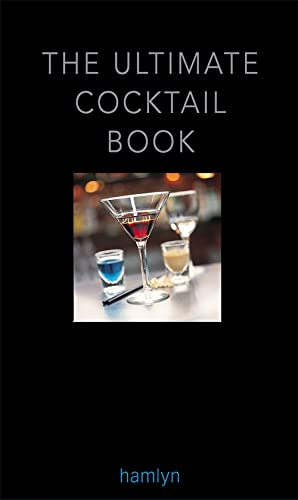 The Ultimate Cocktail Book: Reavell, Bill; Mersh, Neil