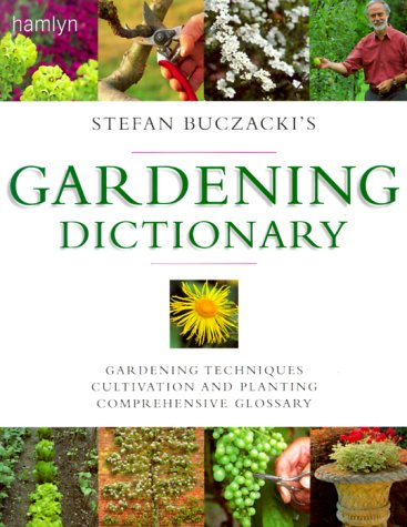 9780600600657: Stefan Buczacki's Gardening Dictionary: Gardening Techniques * Guide To Cultivation and Planting * Comprehensive Glossary