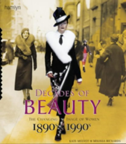 9780600601050: Decades of Beauty: The Changing Image of Women, 1890s to 1990s