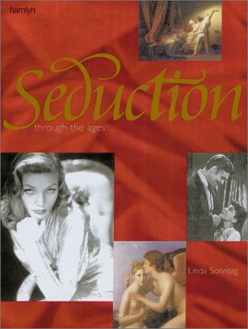 Seduction Through the Ages: Sonntag, Linda