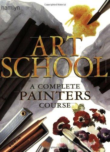 9780600601463: Art School: A Complete Painters Course