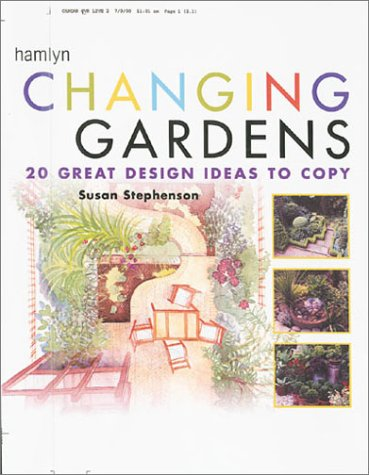 9780600602026: Changing Gardens: 20 Design Ideas to Copy: Twenty Great Design Ideas to Copy