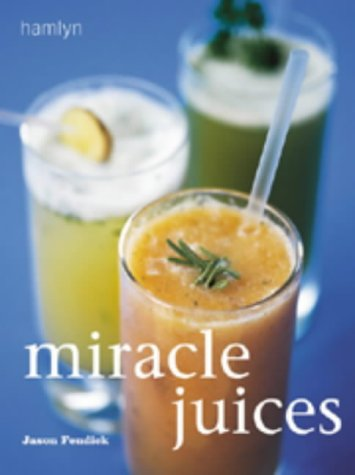 9780600602859: Miracle Juices