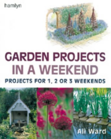 9780600603030: Garden Projects in a Weekend: Projects for 1, 2 or 3 Weekends (In a Weekend S.)