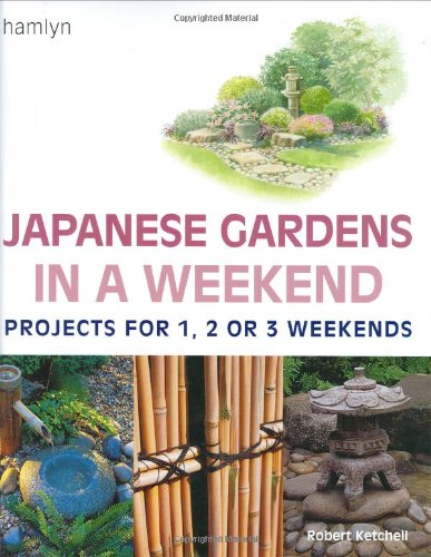 9780600603047: Japanese Gardens in a Weekend: Projects for One, Two or Three Weekends