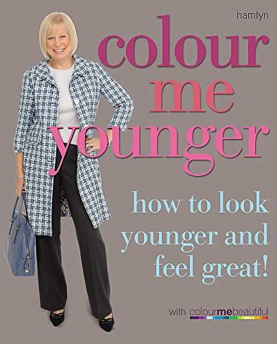 colour me younger how to look younger and feel great