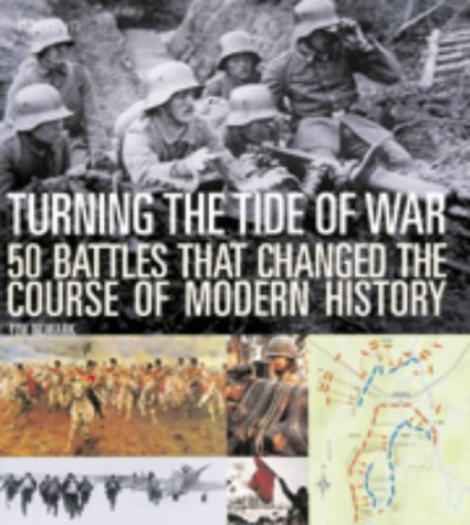 9780600603184: Turning the Tide of War: 50 Battles That Changed the Course of Modern History