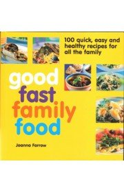 Good Fast Family Food (9780600603214) by Joanna Farrow