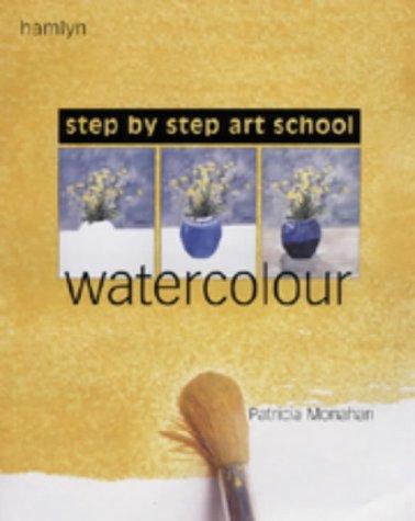 9780600603641: Step-by-Step Art School: Watercolour