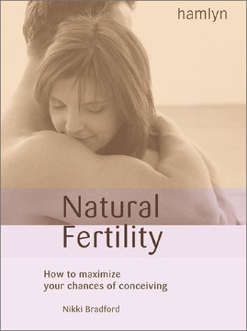 9780600603962: Natural Fertility: How to Maximize Your Chances of Conception