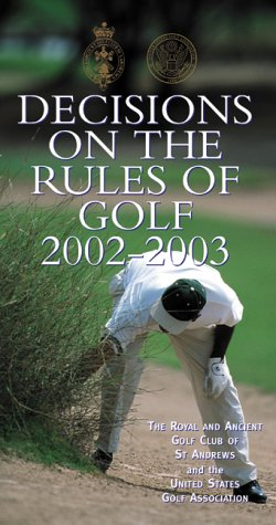 Decisions on the Rules of Golf 2002-2003: Royal and Ancient Golf Club of St.Andrews