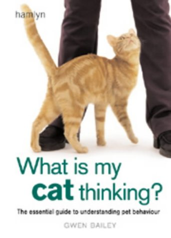 9780600604228: What is my Cat Thinking?: The essential guide to understanding your pet