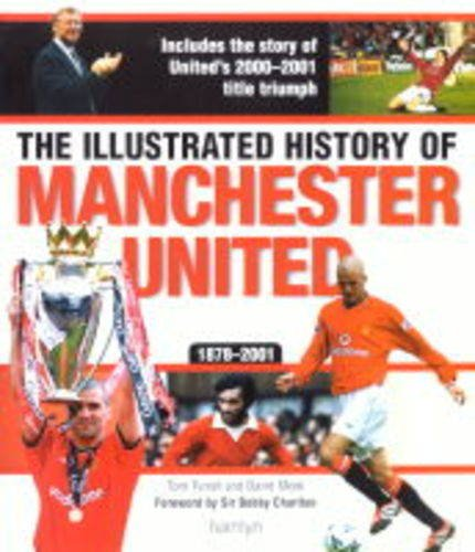 9780600604402: The Illustrated History of Manchester United, 1878-2001