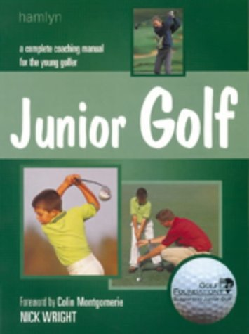 9780600604433: Junior Golf: A Complete Coaching Manual for the Young Golfer