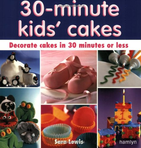 9780600604501: 30 Minute Kids' Cakes: Decorate Kids' Cakes in 30 Minutes or Less