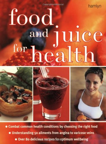 9780600604563: Food and Juice for Health