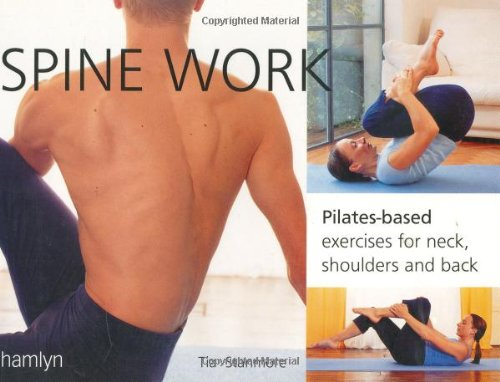 9780600604594: Spine Work: Pilates-based Exercises for Neck, Shoulders and Back
