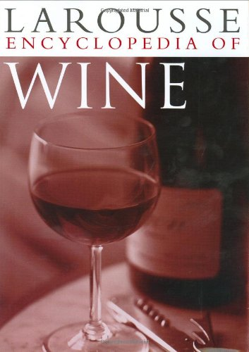 9780600604754: Larousse Encyclopedia of Wine